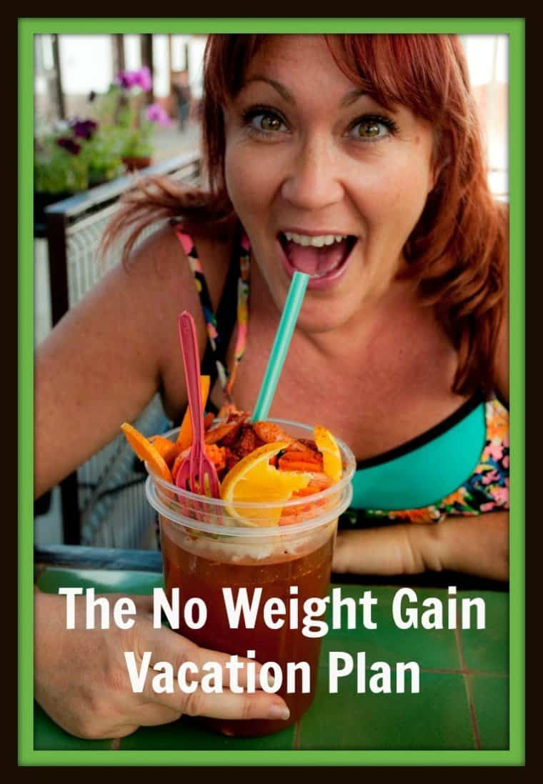 No Weight Gain Vacation Plan