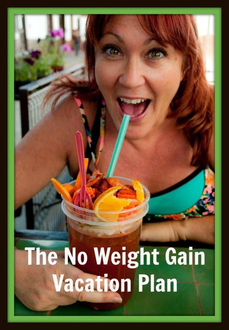 No Weight Gain Vacation Plan
