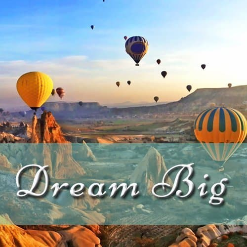 How to dream big