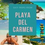 Day trips from Playa del Carmen