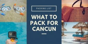 what to pack for Cancun packing list